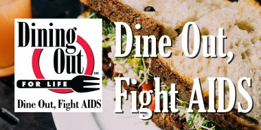 Dining Out for Life is held on the last Thursday of April, and it benefits Desert AIDS Project in the Coachella Valley