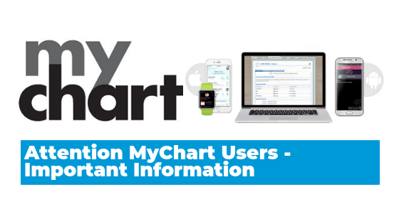 MyChart Users – Important Information