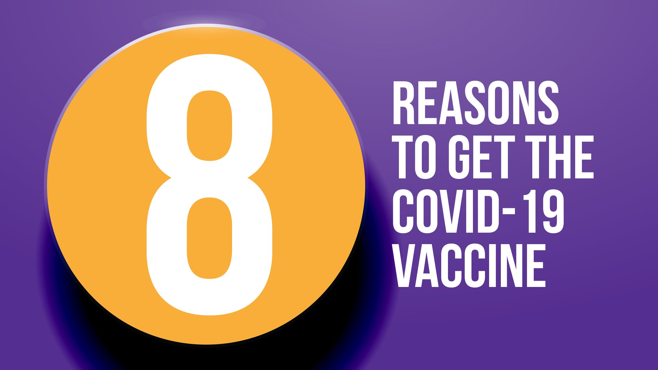 8 reasons why it's time to get the COV …